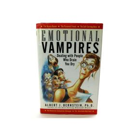 Emotional Vampires: Dealing with People Who Drain You Dry Hardcover