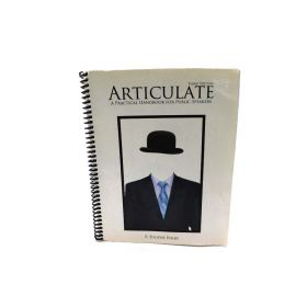 Articulate: A Practical Handbook for Public Speakers 3rd Edition